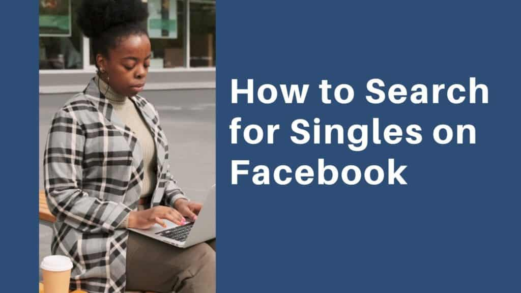 How to Search for Singles on Facebook