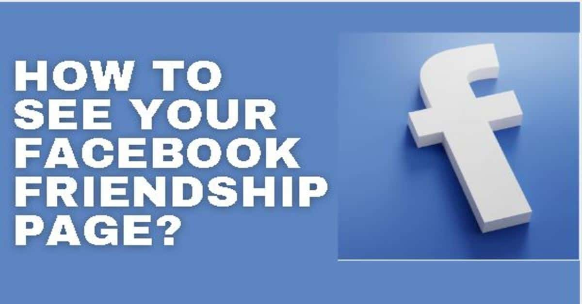 How to See your Facebook Friendship Page